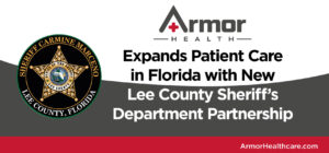 Armor Health's Data Driven Approach to Patient Care Helps Secure New Agreement to Provide Correctional Healthcare Service to Incarcerated Patients in Lee County Florida